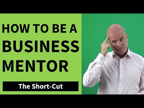 How To Be A Business Mentor - The Proven Short-Cut