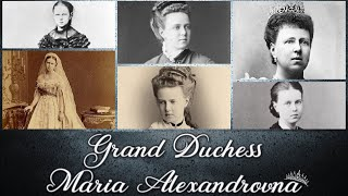 Grand Duchess Maria Alexandrovna of Russia Narrated