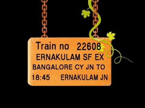 Train No 22608 Train Name ERNAKULAM SFEX BANGALORECY BANGALORECANT KRISHNARAJAPURM BANGARAPET