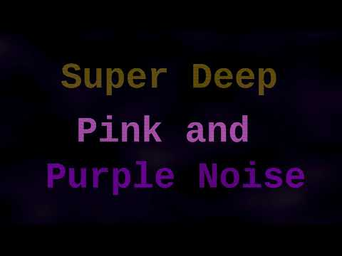 Super Deep Pink and Purple Noise ( 12 Hours )