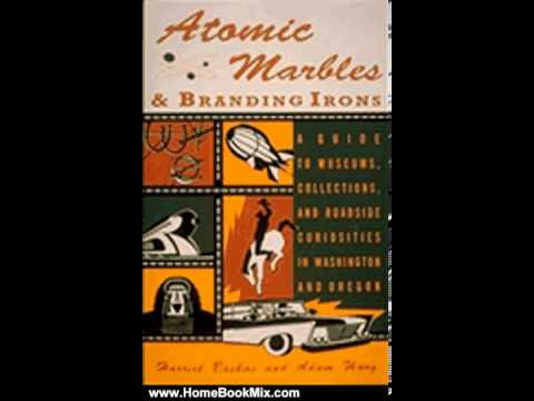 Home Book Review: Atomic Marbles and Branding Irons: Museums, Collections, and Curiosities in Was...