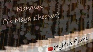 Manasa Ye Maya Chesave On Piano  Samantha  Naga Chaitanya  Ar Rahman