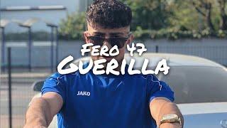 Fero47 - Guerilla