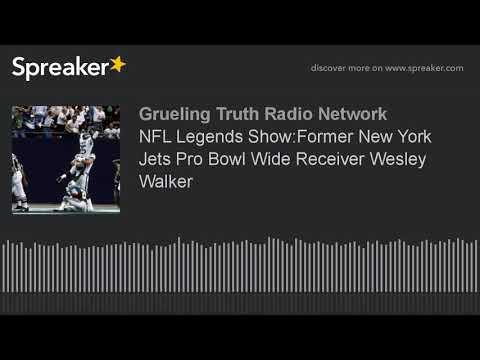 NFL Legends Show:Former New York Jets Pro Bowl Wide Receiver Wesley Walker