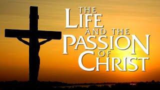 The Life and the Passion of Christ - 4571