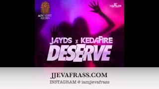 Jayds Ft Keda Fire - Deserve (Raw) August 2014