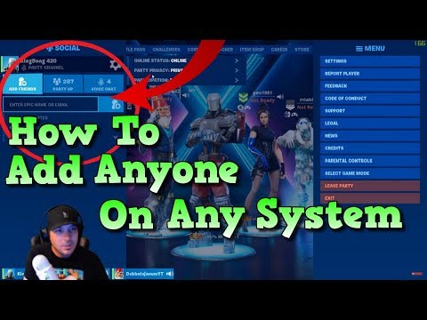 Fortnite How To Add ANYONE On ANY SYSTEM 🎮 Ps4 Crossplay Xbox PC Switch Mobile 2019 Season 10 SX