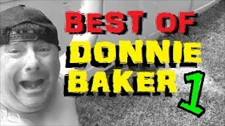 THE VERY BEST OF DONNIE BAKER Part 1 - My Favorite Moments Montage