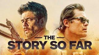Sicario: The Story So Far