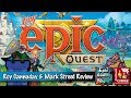Tiny Epic Quests Review with Roy Cannaday & Mark Streed