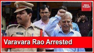 Maharashtra Police Arrests Varavara Rao Bhima Koregaon Case