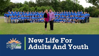 New Life For Adults and Youth - Transforming Broken Lives since 1971