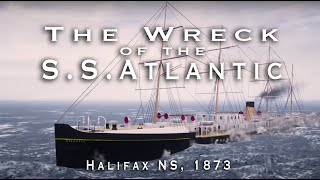 The Wreck of the SS ATLANTIC - Halifax, NS 1873