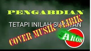 LAGU +LIRIK Pengabdian cover