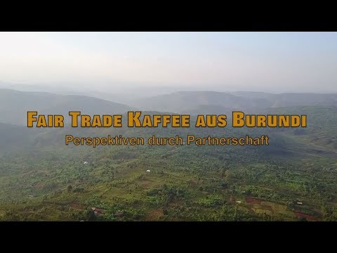 Fair Trade Kaffee aus Burundi - Perspektiven durch Partnersc