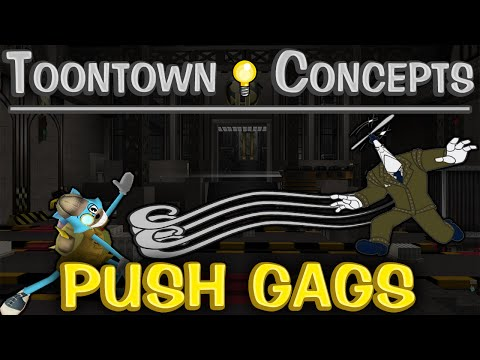 Toontown Concepts: Push Gags