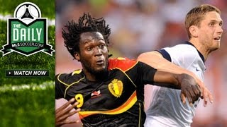 USA falls to Belgium, Chelis fired, MLS teams crash out of USOC - The Daily 5/30