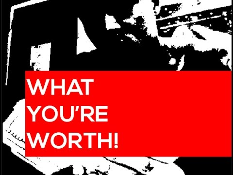 YOUR NET WORTH!  HOW DO YOU CREATE VALUE?