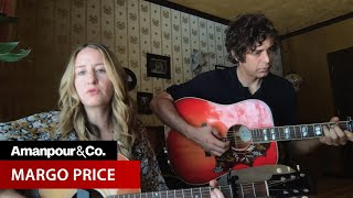 Musician Margo Price Plays a New Track | Amanpour and Company
