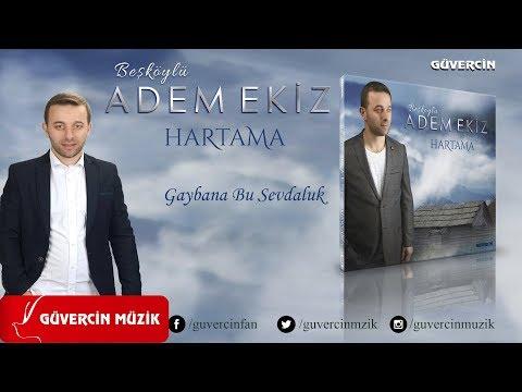 Adem Ekiz - Gaybana Bu Sevdaluk  [Official Video Güvercin Müzik �]