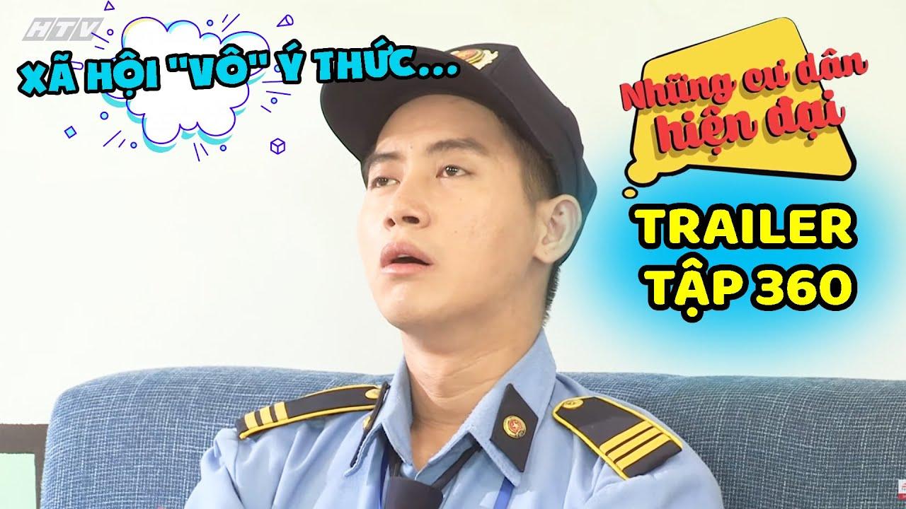 Những cư dân hiện đại - Trailer Tập 360 | HTV FILMS - Phim hài Việt Nam hiện đại hay nhất 2020