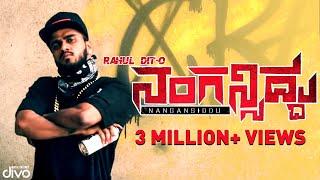 Rahul Dit-o | Nangansiddu | New Kannada Rap | Dj Lethal A