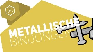 Metallische Bindungen - einfach erklärt!