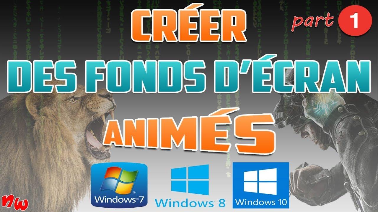 #1 Créer de superbes FONDS D'ÉCRAN ANIMÉS ! | Win 7 / 8 / 10 - YouTube