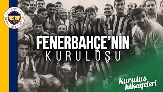 Fenerbahçe'nin Kuruluş Hikayesi   Kuruluş Hikayeleri #1    Futbolun Hikayeleri