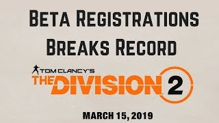 The Division 2 Beta Registrations Breaks Record for Ubisoft!