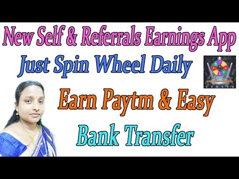 New Self & Referrals Earnings App Just Spin Wheel Daily Earn Paytm & Easy Bank Transfer in Tamil