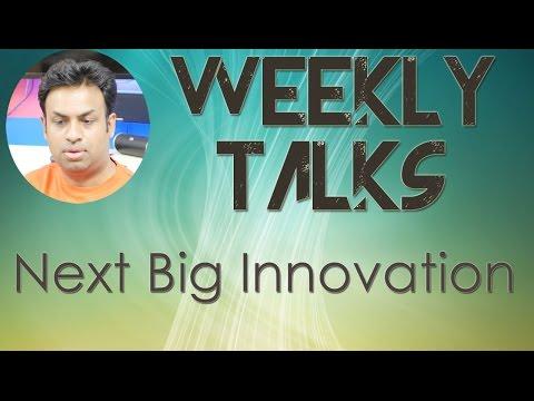 Weekly Talks : Smartphone Evolution & Next biggest Innovation