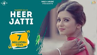 New Punjabi Songs 2016 || HEER JATTI || JAGDEEP GILL || Punjabi Songs 2016