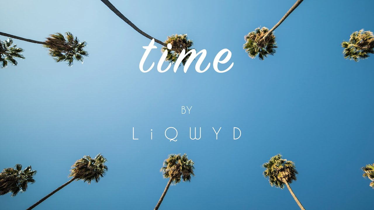 LiQWYD - Time [Official]