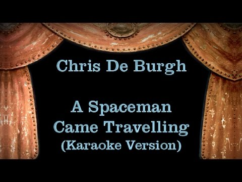 Chris De Burgh - A Spaceman Came Travelling - Lyrics (Karaoke Version)
