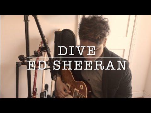 Dive ed sheeran cover youtube - Dive ed sheeran ...