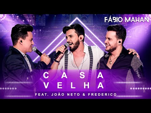 Fábio Mahan - Casa Velha  feat. João Neto & Frederico - DVD Algo Novo [Vídeo Oficial]