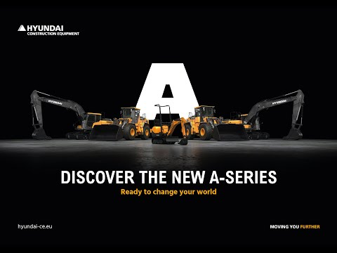 Our A-series Are Ready To Change Your World | Hyundai Construction Equipment