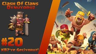 Clash Of Clans Oynuyoruz #20 KB 7'ye Geçiyoruz!