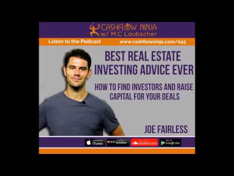 045: Joe Fairless: How To Find Investors and Raise Capital For Your Deals