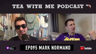 Tea With Me #095 - Comedy! WITH MARK NORMAND
