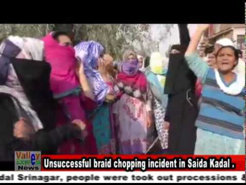 Unsuccessful braid chopping incident in Saida Kadal Srinagar, people were took out processions & cha