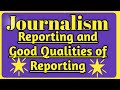 Journalism | Reporting | Kinds of Reporter | Good Qualities of Reporter in tamil