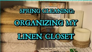 Spring Cleaning: Organizing My Linen Closet