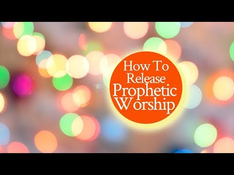 How To Release Prophetic Worship (and Make It Easy)