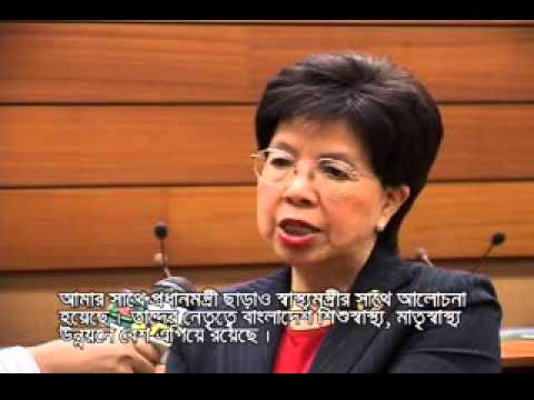 Dr. Margaret Chan, DG, WHO, lauds Bangladesh : Interviewed by Prof. Dr. Baizid Khoorshid Riaz, 2011