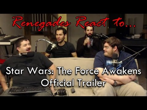 Renegades React to... Star Wars: The Force Awakens Official Trailer