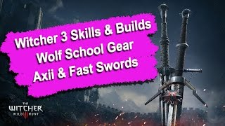 Witcher 3 Skills & Builds Guide - Build for Wolf School Armor (1080p 60fps)