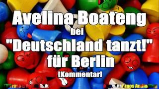avelina boateng bei deutschland tanzt fr berlin kommentar