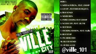 "Villy Vendetta -  ""Weed and Patron"""